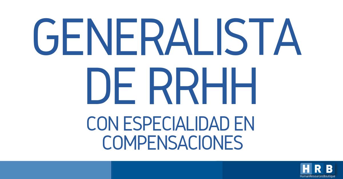 GENERALISTA DE RRHH – EXPERTO EN COMPENSACIONES