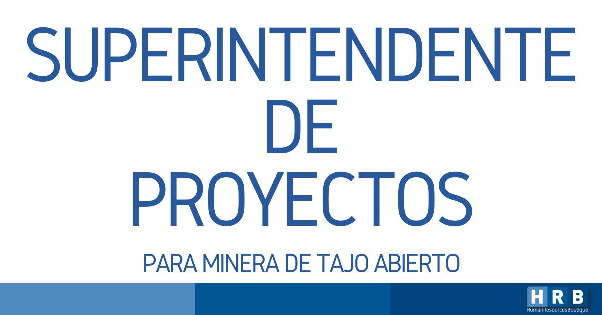 SUPERINTENDENTE DE PROYECTOS – MINERÍA