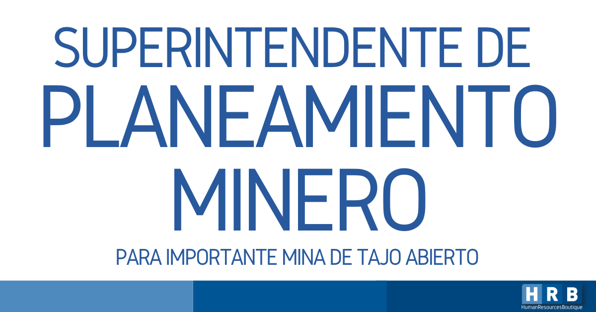 SUPERINTENDENTE DE PLANEAMIENTO MINERO