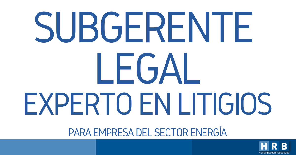 SUBGERENTE LEGAL EXPERTO EN LITIGIOS
