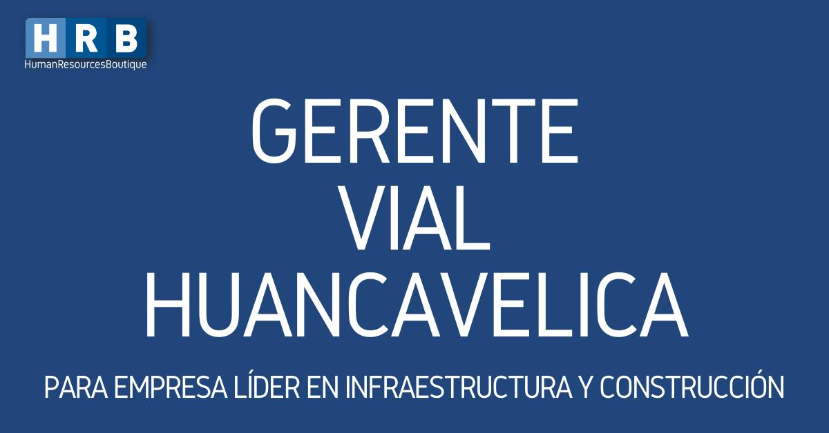 GERENTE VIAL – HUANCAVELICA