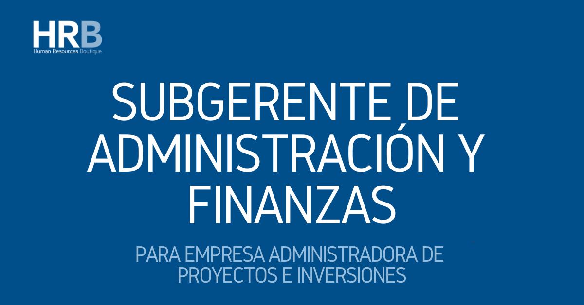 SUBGERENTE DE ADMINISTRACIÓN Y FINANZAS